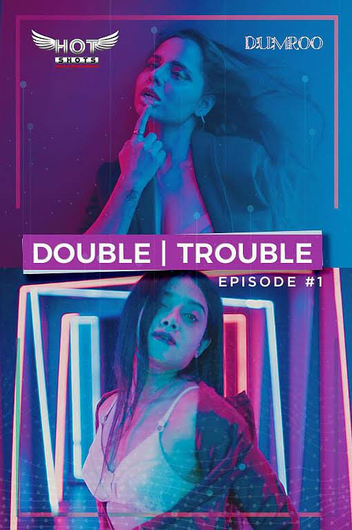 Doule Trouble (2020) S01E01 Hindi Hotshots Originals Web Series 720p HDRip 130MB