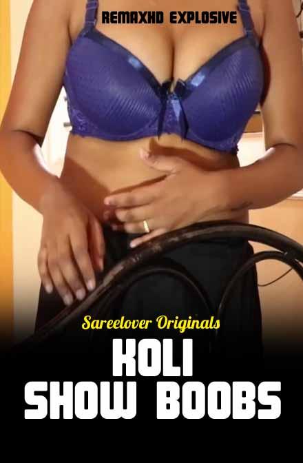 Show Boobs – Koli 2020 Sareelover Originals Hindi  Hot Vidoe 720p HDRip x264 Download