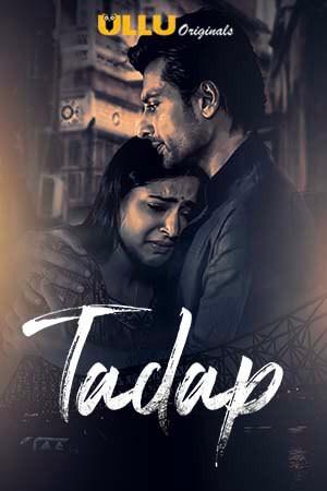 Tadap S01 2019 Part 3 Hindi Ullu Complete Web Series 480p HDRip 250MB