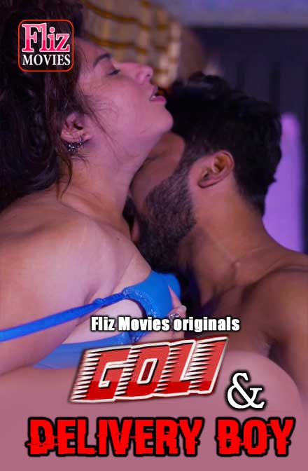 18+ Goli And Delivery Boy 2020 Flizmovies Hindi Short Film 720p HDRip 200MB