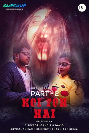 18+ Koi Toh Hai (2020) S01E04 Hindi Gupchup Web Series 720p HDRip 100MB x264 AAC