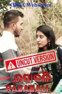 Rasabali (2020) UNRATED 720p HEVC HDRip [Uncut Vers] Odia Hot Web Series x265 150MB