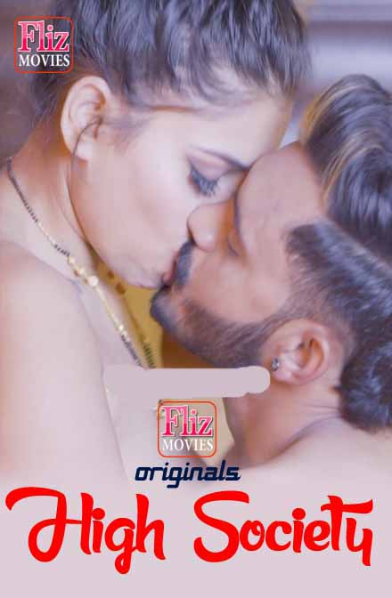 (18+) High Society (2020) S01 Punjabi Flizmovies Web Series 720p HDRip Download