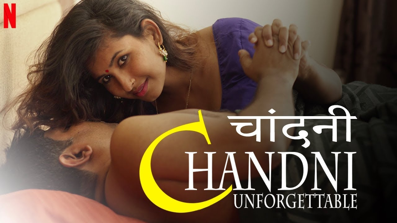 18+ Chandni (Unforgettable) 2020 Hindi Hot Short Film Movie 720p HDRip 200MB x264 MKV