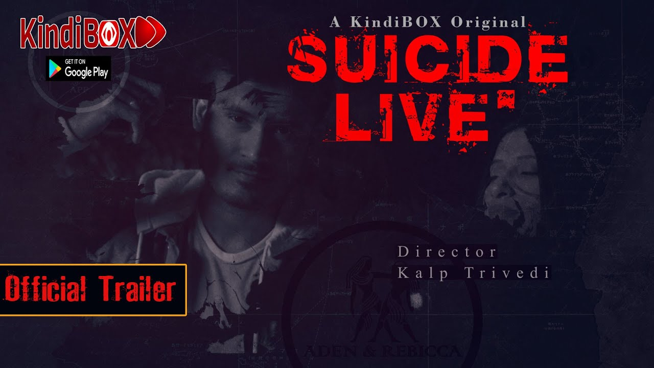 Suicide Live 2020 S01 Hindi KindiBOX Original Web Series Official Trailer 720p HDRip 31MB Download