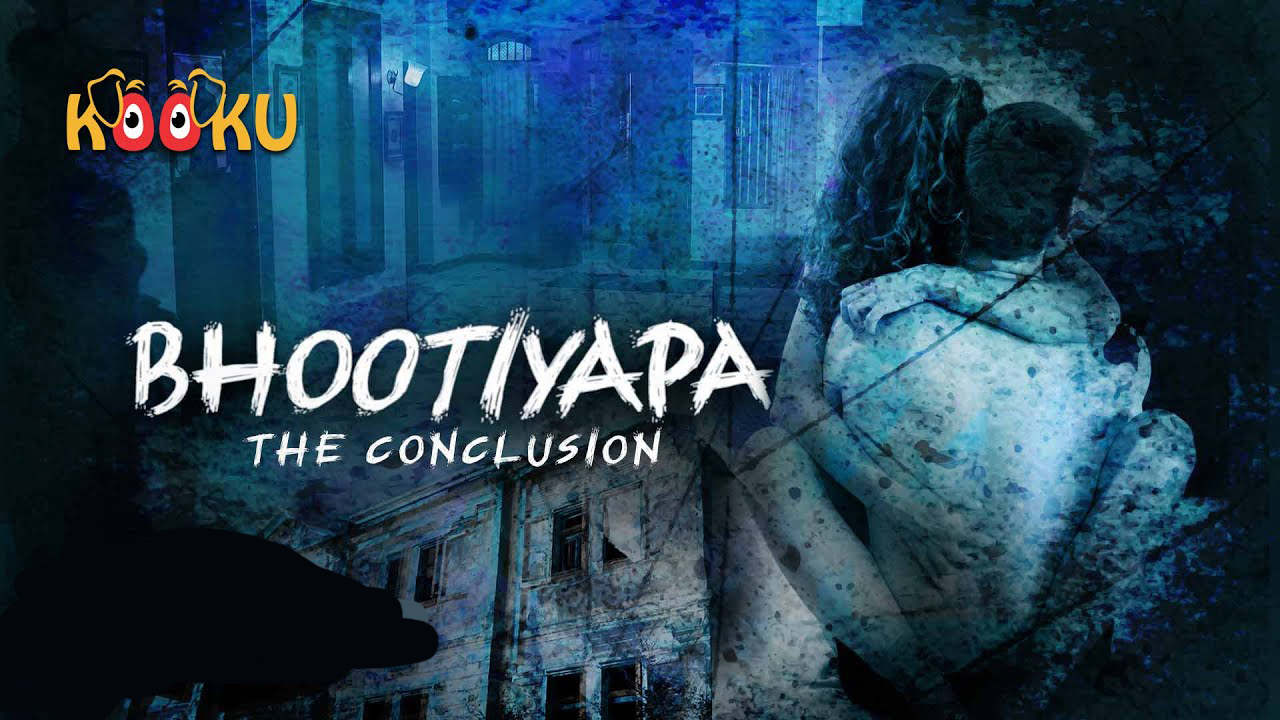 Bhootiyapa The Conclusion S01 2020 Hindi Kooku App Web Series Official Trailer 720p HDRip 20MB Download