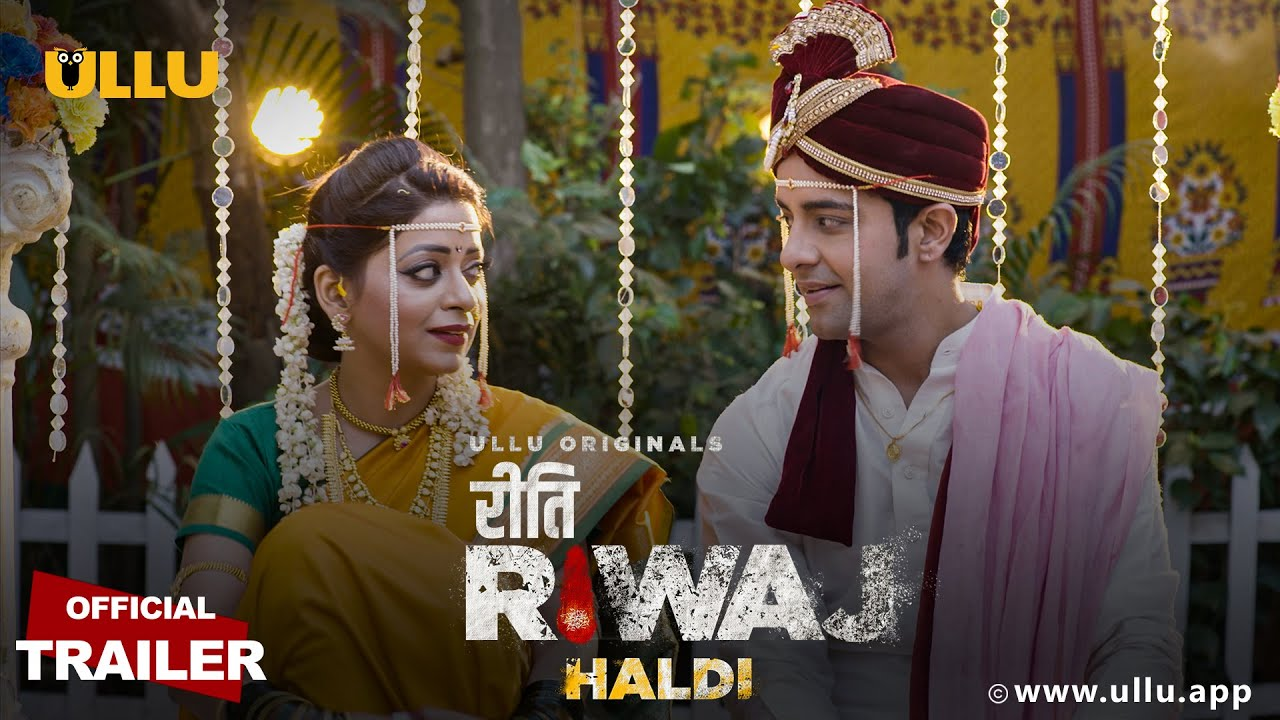18+ Haldi (Riti Riwaj) 2020 Hindi Ullu Web Series Official Trailer 720p HDRip 15MB x264 AAC