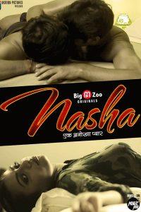 18+ Nasha 2020 S01 Hindi Hot Web Series 720p HDRip 300MB x264 AAC