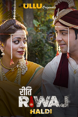 18+ Haldi (Riti Riwaj) Part:5 2020 S01 Hindi Complete Ullu Web Series 720p HDRip 400MB x264 AAC