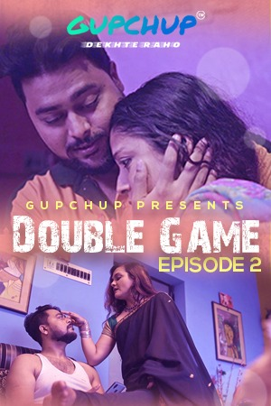 18+ Double Game 2021 S01E02 Hindi Gupchup Web Series 720p HDRip 240MB x264 AAC