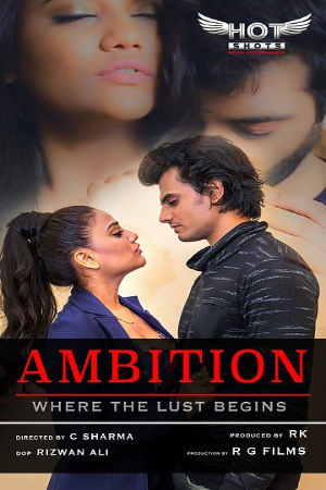 [18+]Ambition  (2020) Hotshots Hindi  – HDRip-Rip – 720P – x264 – 550MB – Download