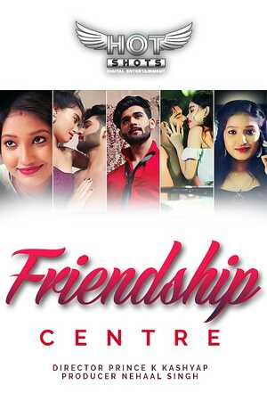 18+ Friendship Centre 2020 HotShots Originals Hindi Short Film 720p HDRip 180MB x264 AAC