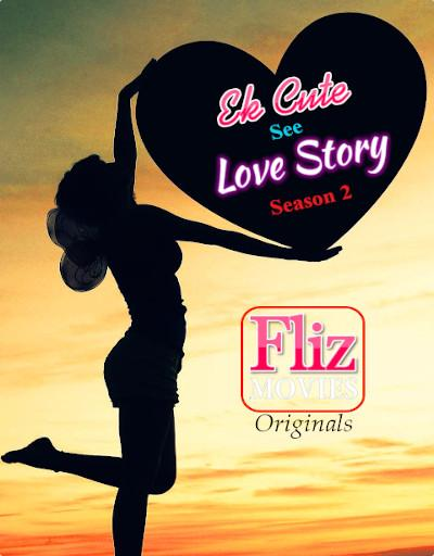 18+ Ek Cute See Love Story (2020) S02E01 Hindi Flizmovies Web Series 720p HDRip 200MB x264 AAC