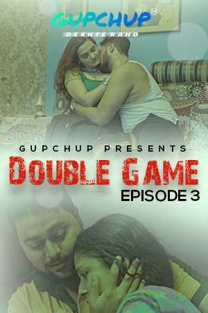 Double Game 2020 S01E03 Hindi Gupchup Web Series 720p HDRip 175MB Download