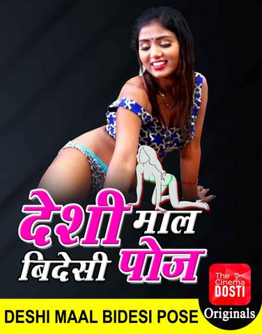 Deshi Maal Videshi Pose 2020 CinemaDosti Hindi Hot Web Series 720p HD 160MB Download