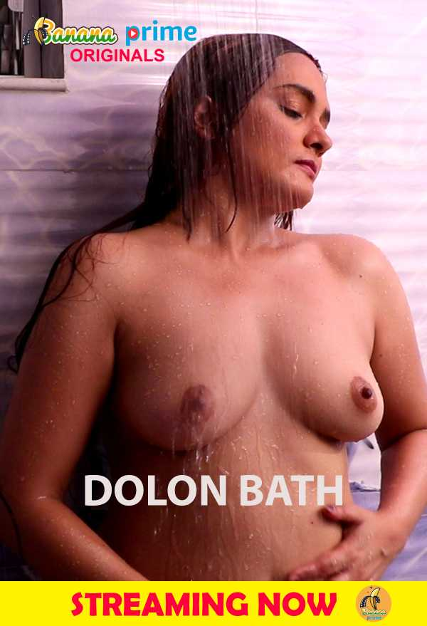 18+ Dolon Bath (2020) Hindi BananaPrime Originals Video 720p HDRip 40MB x264 AAC