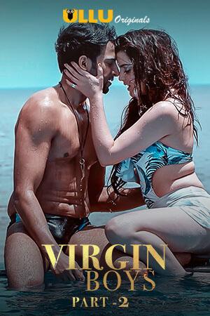 Virgin Boys Part:2 2020 Hindi Ullu Complete Web Series 220MB 480p Download