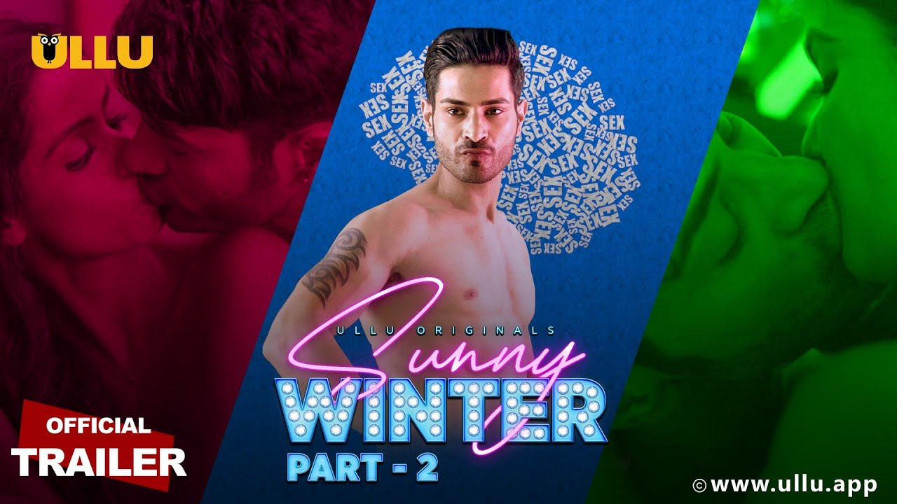 Sunny Winter Part:2 2020 S01 Hindi Ullu Originals Web Series Official Trailer 720p HDRip 21MB Download