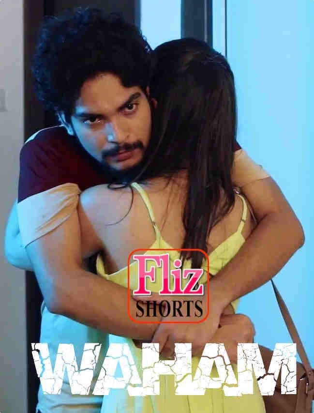 18+ Waham 2021 Fliz Hindi Short Film 720p UNRATED HDRip 200MB Download