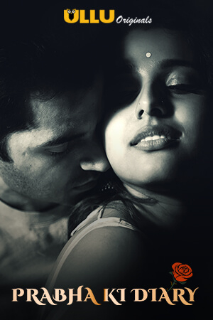 Prabha ki Diary 2020 S01 Hindi Ullu Originals Complete Web Series 720p HDRip 212MB Download