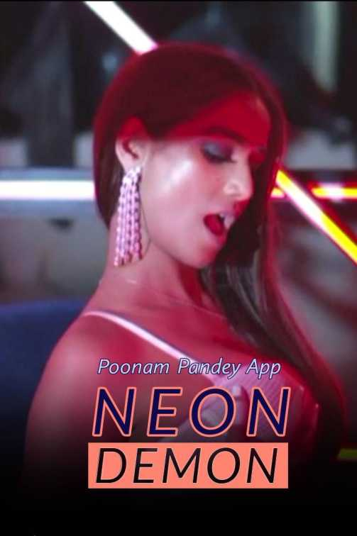 Neon Demon 2020 Hindi Poonam Pandey Video 720p UNRATED HDRip 85MB Free Download