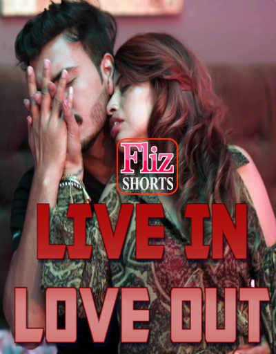 Live In Love Out 2020 Fliz Hindi Short Film 720p HDRip 400MB Download