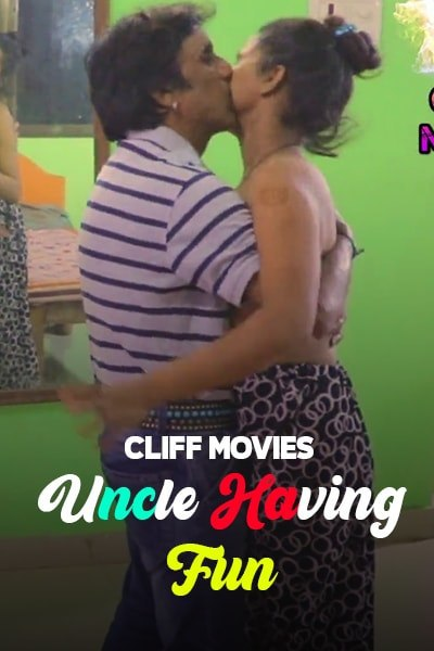 18+ Uncle Having Fun 2020 Cliff Movies Hindi Hot Short Film 720p HDRip 150MB MKV