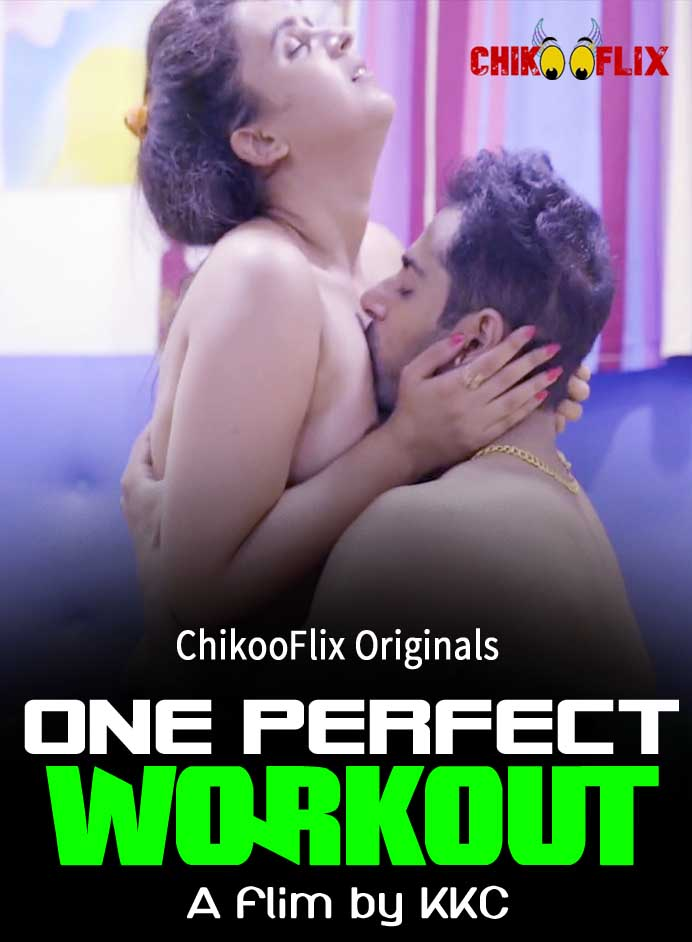 One Perfect Workout 2020 ChikooFlix Originals Hindi Hot Short Film 720p HDRip 168MB Download
