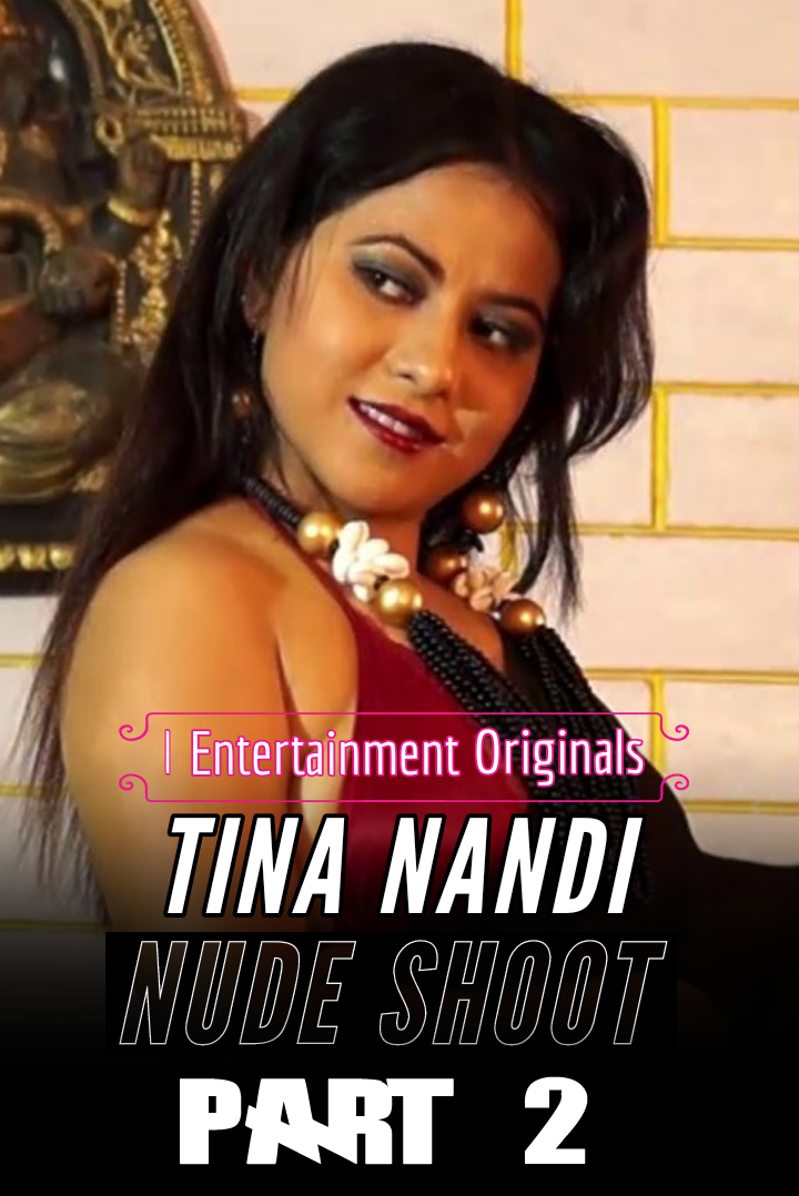Tina Nandi Nude Shoot Part 2 2020 iEntertainment Originals Hindi Video 720p HDRip 162MB Download