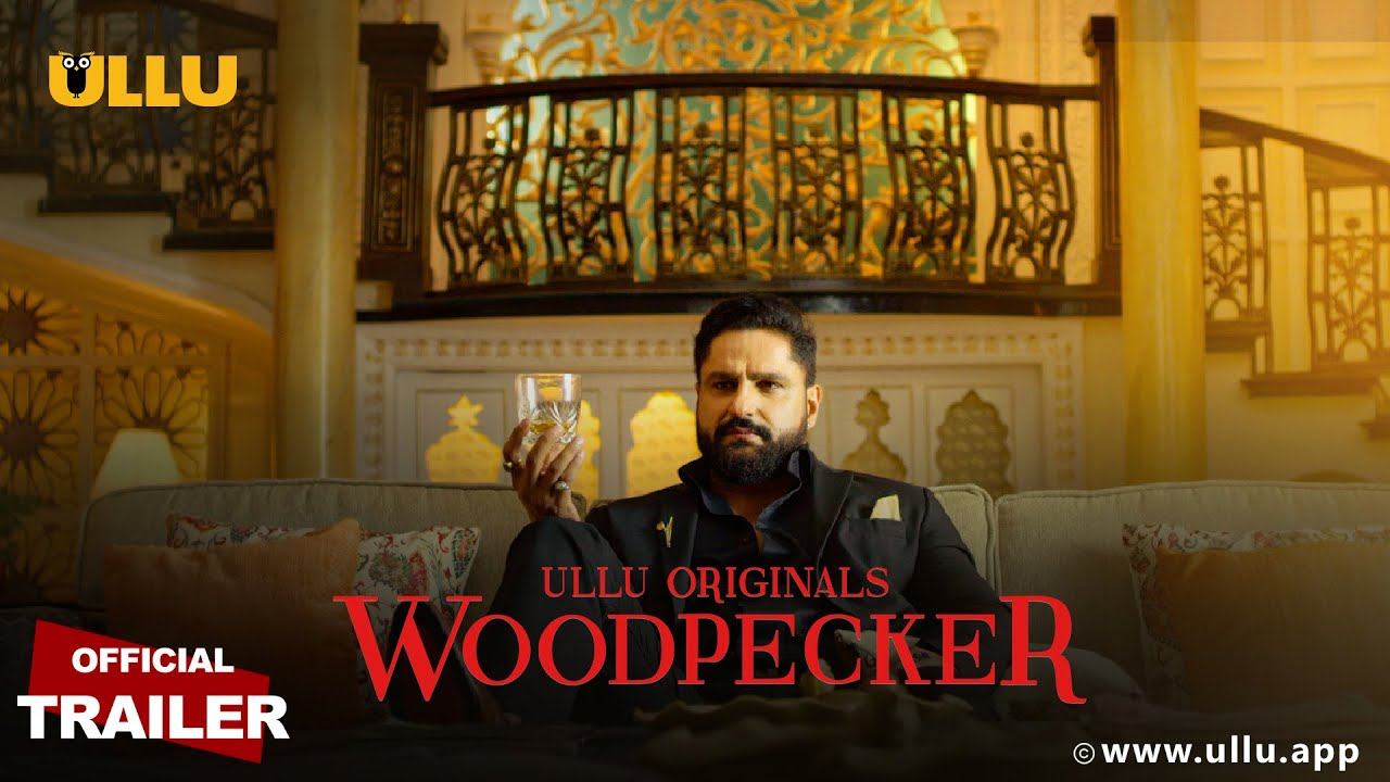 Woodpecker 2020 S01 Hindi Ullu Originals Web Series Official Trailer 720p HDRip 39MB Download