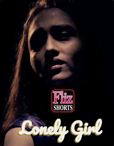 Lonely Girl 2020 Flizmovies Hindi Short Film 720p HDRip 200MB