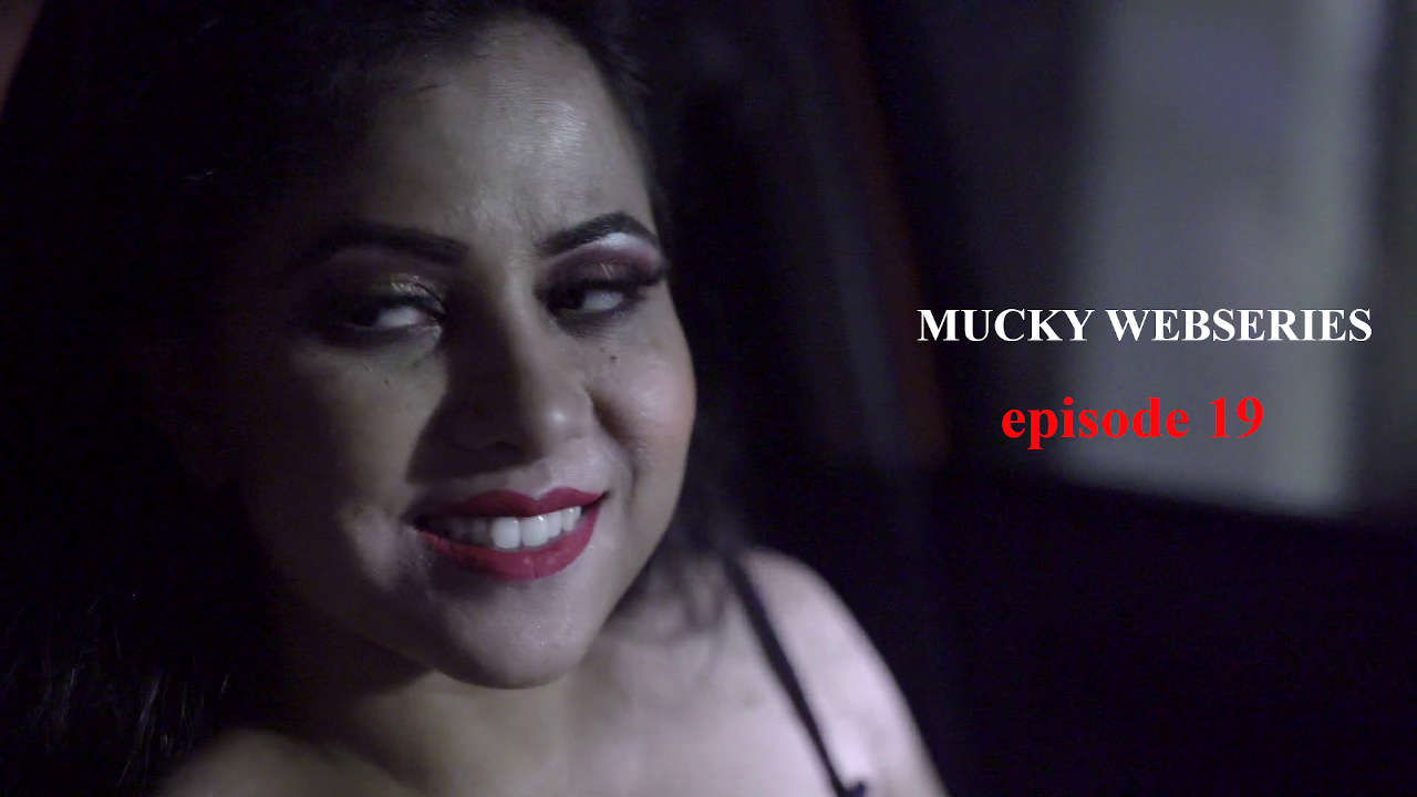 18+ Mucky (2020) S01E19 Hindi Flizmovies Web Series 720p HDRip 200MB x264 AAC