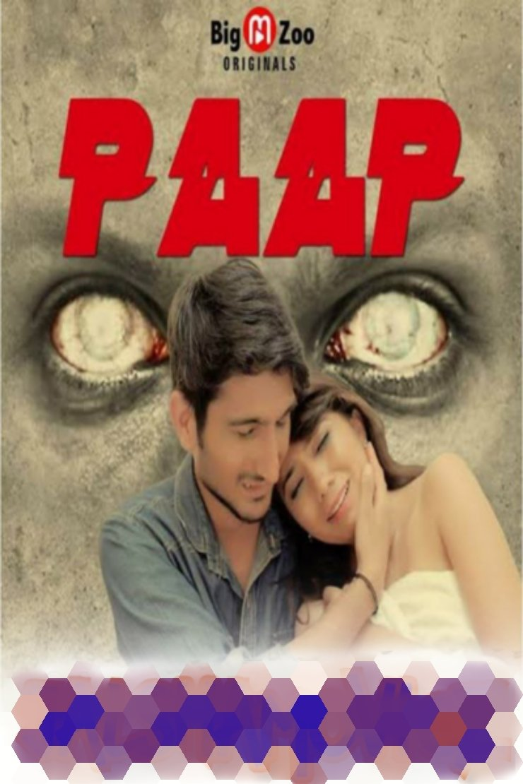 Paap 2020 S01 Hindi [01 To 02 Eps] Big Movie Zoo Web Series 720p HDRip 220MB Download