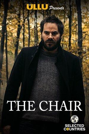 The Chair 2020 Ullu Hindi Short Film 720p HDRip 60MB Download