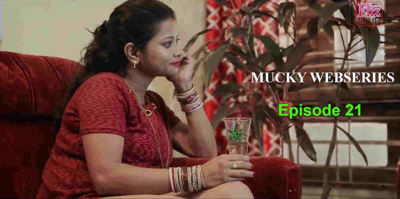 Mucky (2020) S01E21 Hindi Flizmovies Web Series 720p HDRip 200MB