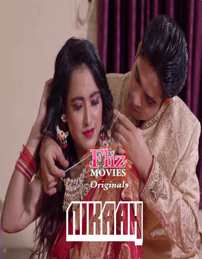 18+ Nikaah 2020 Hindi S01E01 Flizmovies Web Series 720p HDRip 200MB x264 AAC