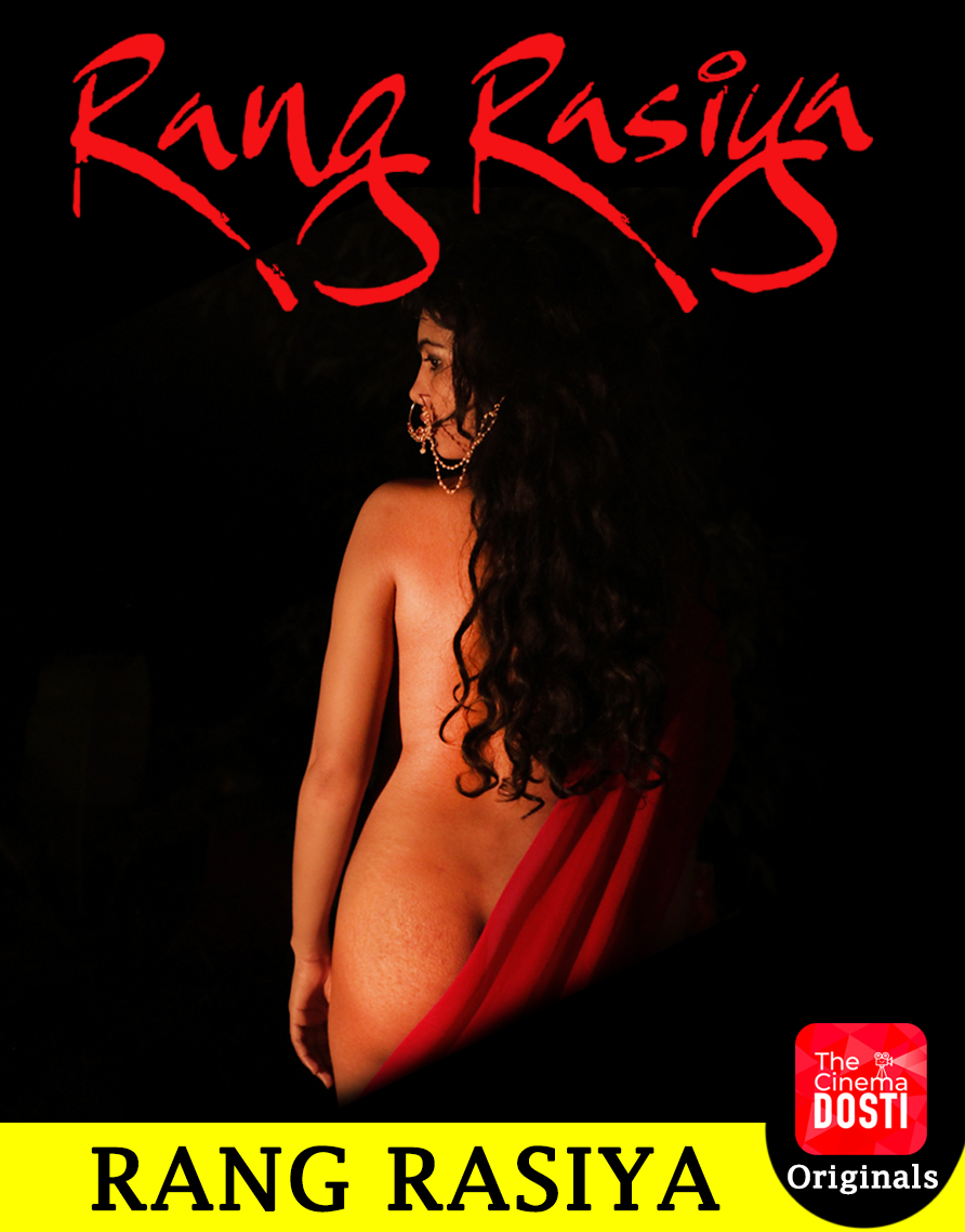 18+ Rang Rasiya 2020 CinemaDosti Originals Hindi Short Film 720p HDRip 250MB x264 AAC