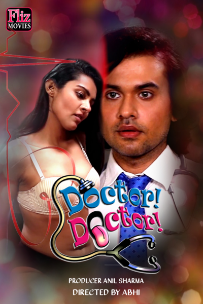 18+ Doctor Doctor 2021 Fliz Hindi Short Film 720p HDRip 350MB Download
