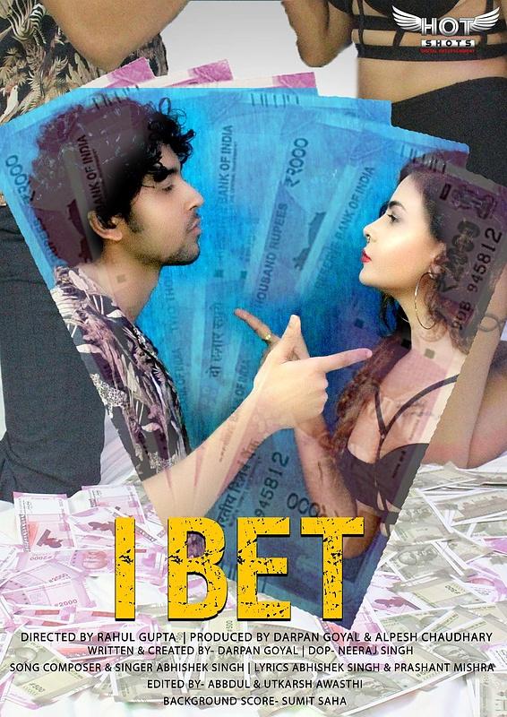 I Bet 2020 HotShots Hindi Short Film 720p HDRip 200MB Download