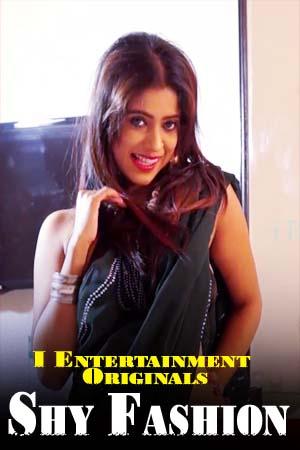 Shy Fashion (2020) iEntertainment Originals Hindi Video 720p HDRip 150MB Download
