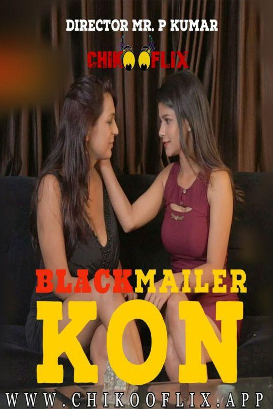 BlackMailer Kon 2020 ChikooFlix Hindi Short Film 720p HDRip 250MB x264