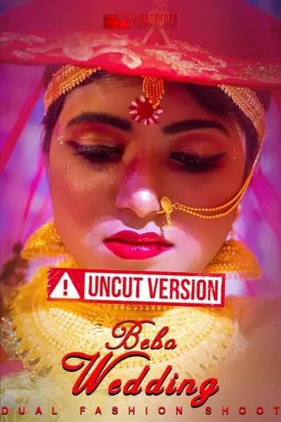 18+ Bebo Wedding 2020 EightShots Hindi Uncut Vers Short Film 720p UNRATED HDRip 150MB x264 AAC
