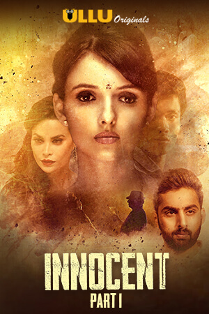 18+ Innocent Part 1 (2020) S01 Hindi Ullu Original Complete Web Series 720p HDRip 270MB
