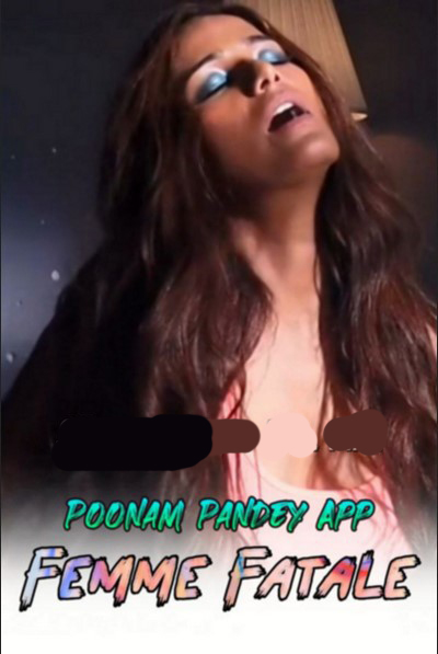Femme Fatale 2020 Hindi Poonam Pandey Video 720p HDRip 100MB x264
