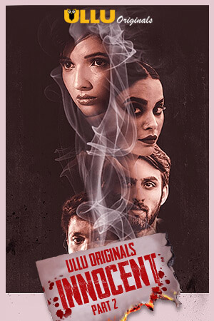Innocent Part 2 2020 S01 Hindi Ullu Complete Web Series 720p HDRip 300MB x264 Download