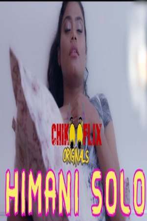 Himani Romantic Solo 2020 ChikooFlix Originals Hindi Video 720p HDRip 65MB x264 AAC