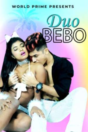 Duo Bebo 2020 WorldPrime Hindi Hot Web Series 720p HDRip 90MB Download