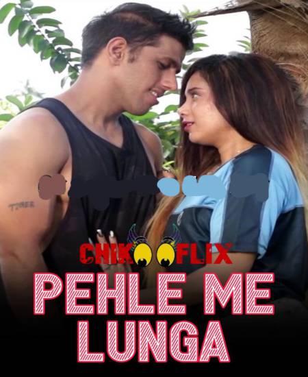 Pehle Me Lunga (2020) ChikooFlix Originals Hindi Short Film 720p HDRip x264 220MB Download