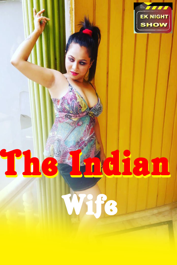Indian Wife 2020 S01EP02 Ek Night Show Hindi Web Series 720p HDRip 160MB Download