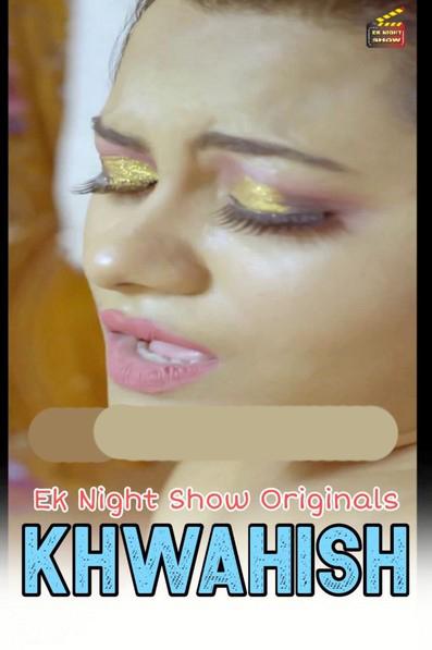 Khwahish 2020 Hindi S01E01 Eknightshow Web Series 720p HDRip 250MB Download
